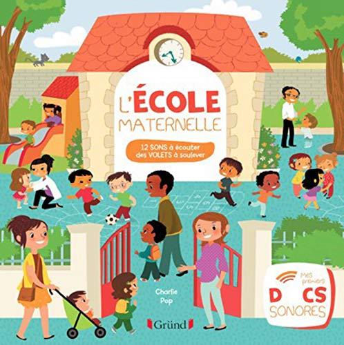 L'école maternelle : 12 sons à écouter, des volets à soulever Mes premiers  docs sonores: Amazon.es: Pop, Charlie: Libros en idiomas extranjeros