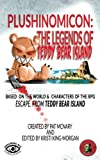 img - for Plushinomicon: The Legends of Teddy Bear Island book / textbook / text book