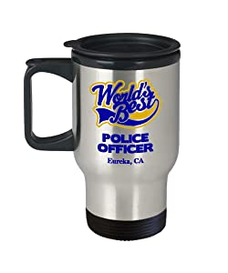 "Police Officer Travel Mug:""Best Police Officer In Eureka, CA"" Best Tea Thermos Cup, Graduation/Congratulation Tumbler Gift, Retiring Law Enforcement PD And Sheriff Deputy/Cops In California"