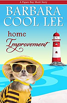 Home Improvement (A Pajaro Bay Short Story Book 3) by [Lee, Barbara Cool]