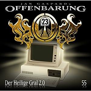 Heiliger Gral 2.0 (Offenbarung 23, 55) Hörspiel