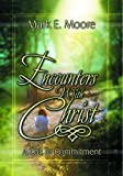 Encounters with Christ : A Call to Commitment, Moore, Mark E., 0899008747