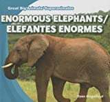 Enormous Elephants / Elefantes enormes (Great Big Animals / Superanimales) (English and Spanish Edition)