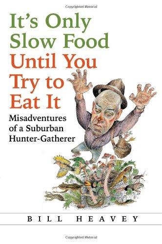 Only Slow Food Until Hunter Gatherer