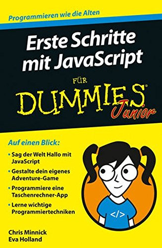 Erste Schritte mit JavaScript für Dummies Junior Taschenbuch – 14. September 2016 Chris Minnick Eva Holland Hartmut Strahl Wiley-VCH