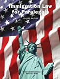 Immigration Law for Paralegals, Second Edition, Casablanca, Maria and Bodin, Gloria, 1594603898