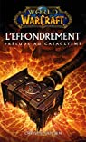 World of Warcraft : L'effondrement : Prélude au cataclysme par Golden