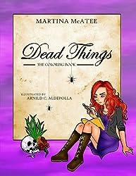 Dead Things Coloring Book: Book 1 (Dead Things Series) (Volume 1)