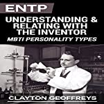 ENTP: Understanding & Relating with the Inventor (MBTI Personality Types) | Clayton Geoffreys