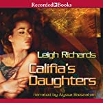 Califia's Daughters | Leigh Richards,Laurie R. King