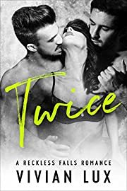 TWICE: A Small Town Menage Romance (Reckless Falls Book 2)