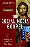 The Social Media Gospel: Sharing the Good News in New Ways