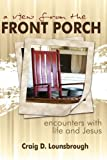 A View from the Front Porch, Craig D. Lounsbrough, 1926625277