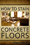 how to stain concrete floors How To Stain Concrete Floors