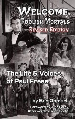 Welcome, Foolish Mortals the Life and Voices of Paul Frees (Revised Edition) (Hardback) PDF