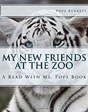 My New Friends at the Zoo, Pops Burkett, 1461112443