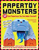 Papertoy Monsters: 50 Cool Papertoys You Can Make