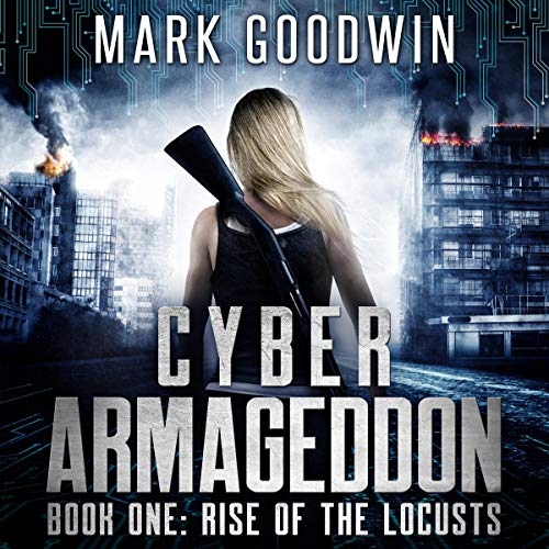 Pdf Science Fiction Rise of the Locusts: A Post-Apocalyptic Techno-Thriller (Cyber Armageddon, Book 1)