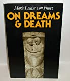 On Dreams and Death, Marie-Louise Von Franz, 0877734054