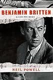 Benjamin Britten: A Life for Music