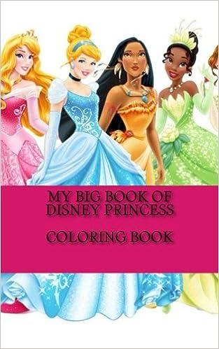 My Big Book Of Disney Princess Coloring Ms Junella Eastmond 9781514830154 Amazon Books
