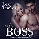 Who's the Boss Now: Managing the Bosses, Book 3 | Lexy Timms