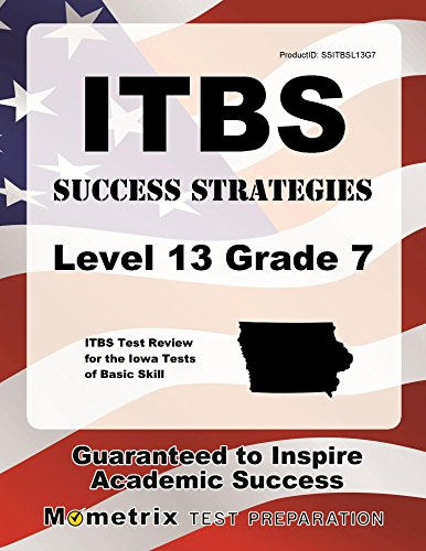 (ITBS Success Strategies Level 13 Grade 7 Study Guide: ITBS Test Review for the Iowa Tests of Basic)