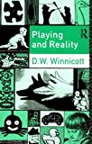 Playing and Reality by D. W. Winnicott (1982-09-30)