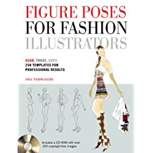 Figure Poses for Fashion Illustrators: Scan, Trace, Copy: 250 Templates for Professional Results. Includes a CD-ROM with over 250 copyright-free images.