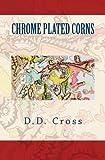 Chrome Plated Corns