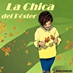 La Chica del Poster: Spanish Edition | Anne Emerick
