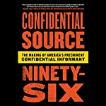 Confidential Source Ninety-Six: The Making of America's Preeminent Confidential Informant | Roman Caribe,Rob Cea