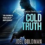 Cold Truth: Lou Mason Thrillers, Book 3 | Joel Goldman