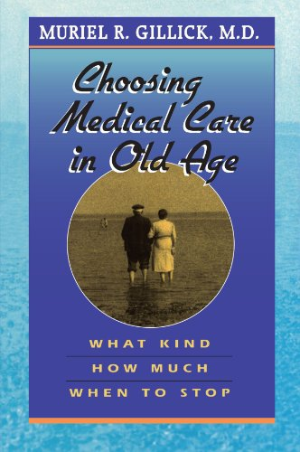 Choosing Medical Care in Old Age: What Kind, How Much, When to...