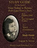 Study Guide for the book Your Name Is Renee, Joanne S. Silver, 0979277841