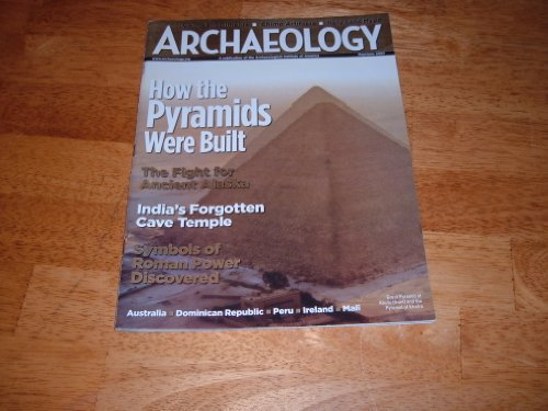 Archaeology magazine, May/June 2007-How the Pyramids Were Built.