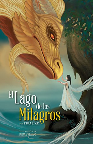 El Lago de los Milagros (Spanish Edition) [Paola  B. Sur] (Tapa Blanda)