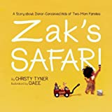 img - for Zak's Safari: A Story about Donor-Conceived Kids of Two-Mom Families book / textbook / text book