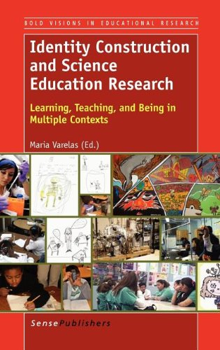 Read Online Identity Construction and Science Education Research: Learning, Teaching, and Being in Multiple Contexts (Bold Visions in Educational Research) PDF