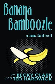 Banana Bamboozle by [Clark, Becky, Hardwick, Ted]