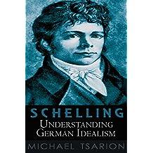 Schelling: Understanding German Idealism