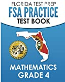 FLORIDA TEST PREP FSA Practice Test Book Mathematics Grade 4: Includes Two Full-Length Practice Tests