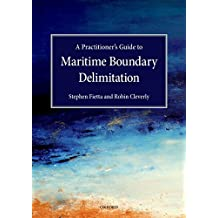 A Practitioner's Guide to Maritime Boundary Delimitation