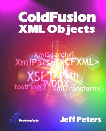 ColdFusion XML Objects by Proton Arts