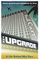 The Upgrade: A Cautionary Tale of a Life Without Reservations by Paul Carr (2012-07-19)