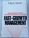 img - for Fast-growth Management: How to Improve Profits with Entrepreneurial Strategies book / textbook / text book