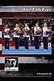The Fab Five: Jordyn Wieber, Gabby Douglas, and the U.S. Women's Gymnastics Team (GymnStars Book 3)