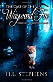 The Case of the Wayward Fae, H. Stephens, 1493729977