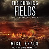 : The Burning Fields: Surviving the Fall - Book 5