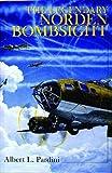 The Legendary Norden Bombsight, Albert L. Pardini, 0764307231